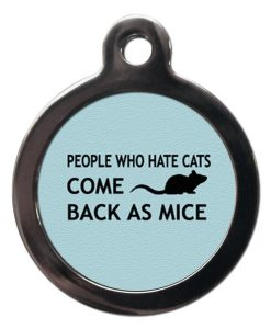 Blue People Who Hate Cats Come Back As Mice Cat ID Tag