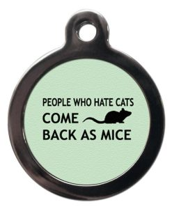 Green People Who Hate Cats Come Back As Mice Cat ID Tag